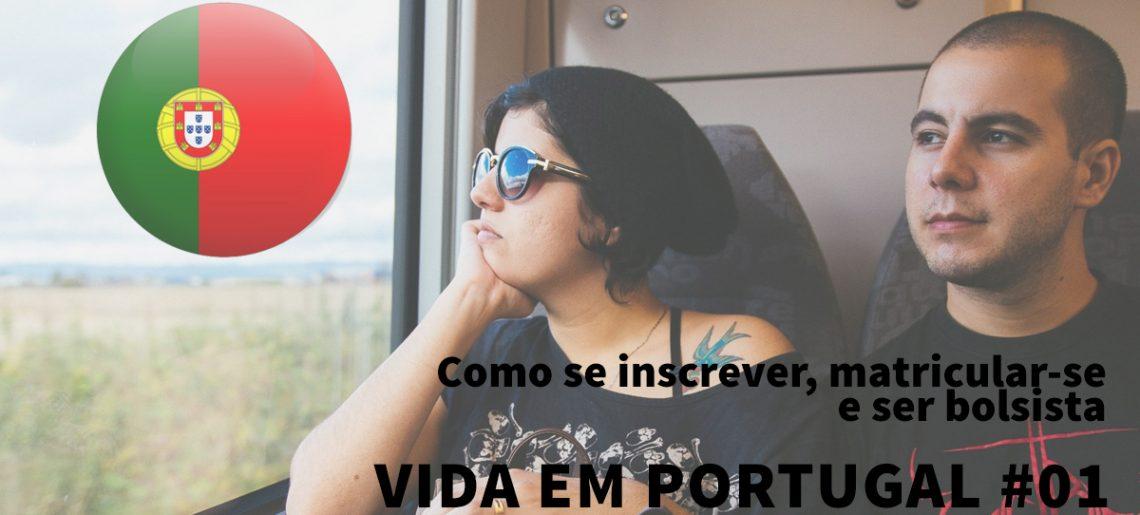 Estudar em Portugal: como se inscrever, matricular e ser bolsista – Vida em Portugal #01