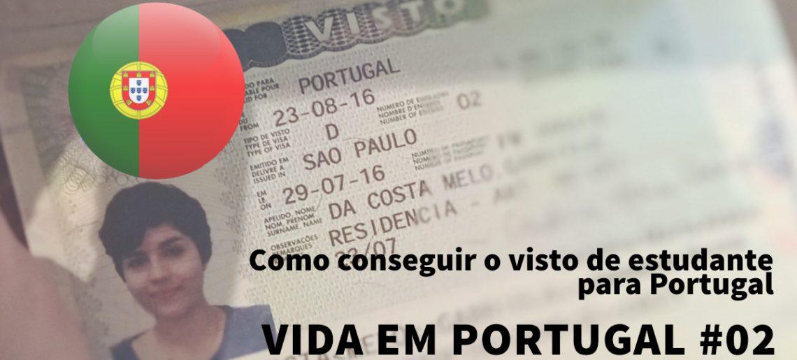 Visto de estudante para Portugal: passo a passo para conseguir – Vida em Portugal #02