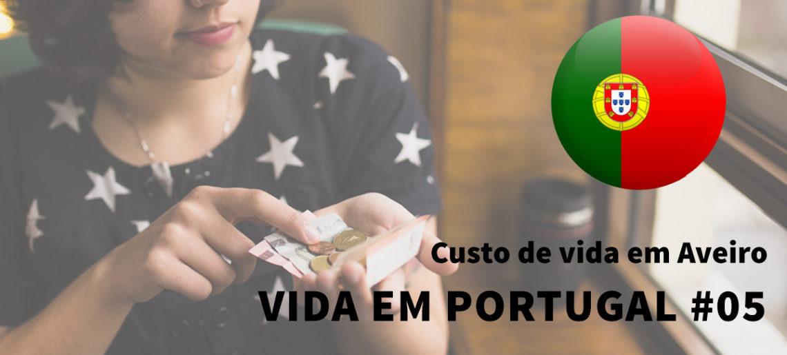 Custo de vida em Aveiro – Vida em Portugal #05